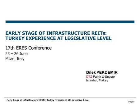 Page 0 Early Stage of Infrastructure REITs: Turkey Experience at Legislative Level EARLY STAGE OF INFRASTRUCTURE REITs: TURKEY EXPERIENCE AT LEGISLATIVE.