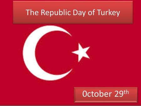 The Republic Day of Turkey