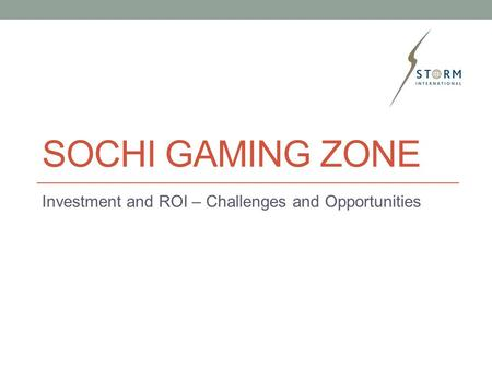 SOCHI GAMING ZONE Investment and ROI – Challenges and Opportunities.