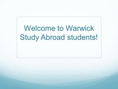Welcome to Warwick Study Abroad students!. An international student society.