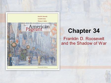 Chapter 34 Franklin D. Roosevelt and the Shadow of War.