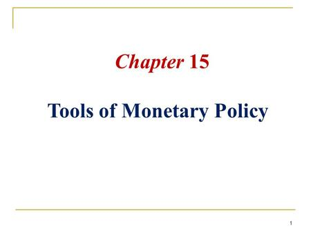 1 Chapter 15 Tools of Monetary Policy. The Market for Reserves and the Interbank Rate The reserves market is where the interbank rate is determined. The.