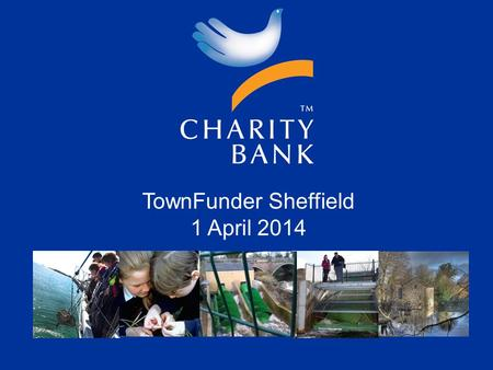 TownFunder Sheffield 1 April 2014. Social Investment & Lending Context in the UK Where/Who from? How? Case Studies.