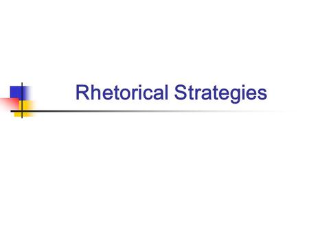 Rhetorical Strategies. Aristotelian Appeals Logos (Logical Appeals) Ethos (Ethical Appeals) Pathos (Emotional Appeals)