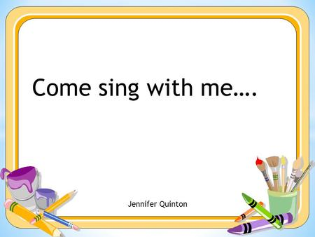 Come sing with me…. Jennifer Quinton. Borrowing Money (Tune: Bingo) Verse 2: They buy the things they want today, But pay for them tomorrow. M-O-N-E-Y,