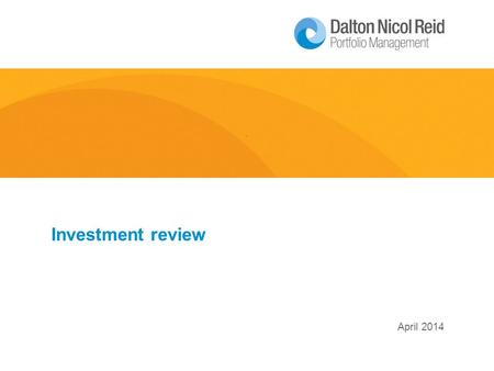 April 2014 Investment review. Market Review 2 Focus for this month:  Fixed Interest  Valuations in particular high PE segment;  Defensives;  Banks;