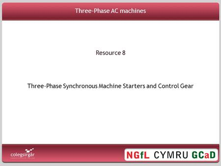 Three-Phase AC machines Three-Phase Synchronous Machine Starters and Control Gear Resource 8.