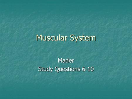 Muscular System Mader Study Questions 6-10. 6. What is the all-or-none law? What is the difference between a single muscle twitch, summation and tetanus.