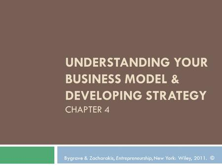 Understanding Your Business Model & Developing Strategy Chapter 4