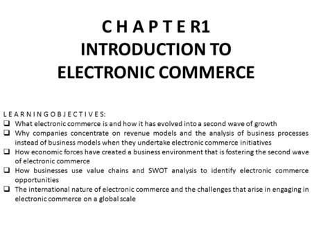 C H A P T <strong>E</strong> R1 INTRODUCTION TO ELECTRONIC <strong>COMMERCE</strong>