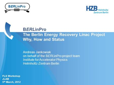BERLinPro The Berlin Energy Recovery Linac Project Why, How and Status