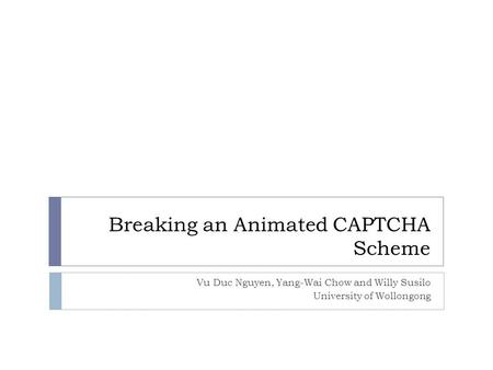 Breaking an Animated CAPTCHA Scheme