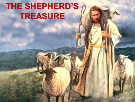 THE SHEPHERD'S TREASURE. In Iran, the shepherd lived very simple life. He used to grazing the sheep on the hills.