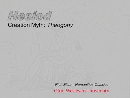 Creation Myth: Theogony Rich Elias – Humanities-Classics.