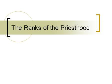 The Ranks of the Priesthood. By ranks we mean those positions within the church which are received through the laying on of hands by the church, and through.