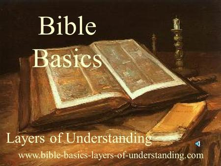 Bible Basics Layers of Understanding www.bible-basics-layers-of-understanding.com.