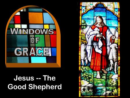Jesus -- The Good Shepherd. Introduction Background.