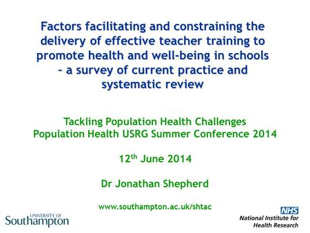 Factors facilitating and constraining the delivery of effective teacher training to promote health and well-being in schools – a survey of current practice.