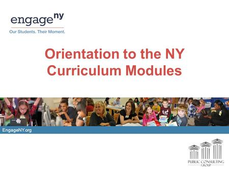 EngageNY.org Orientation to the NY Curriculum Modules.