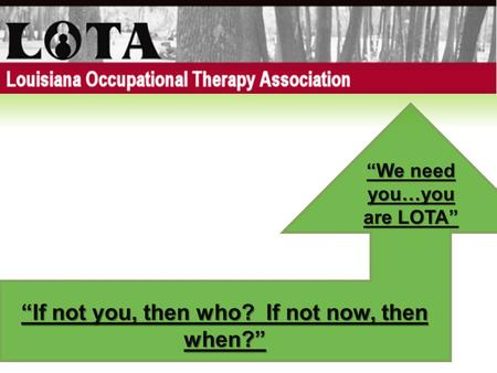 """We need you…you are LOTA"" ""If not you, then who? If not now, then when?"""