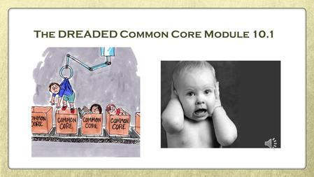 The DREADED Common Core Module 10.1