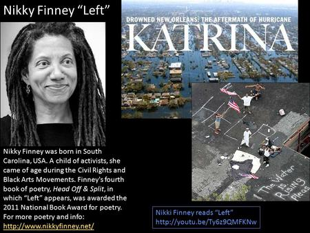 Nikky Finney was born in South Carolina, USA. A child of activists, she came of age during the Civil Rights and Black Arts Movements. Finney's fourth book.