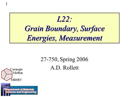 L22: Grain Boundary, Surface Energies, Measurement