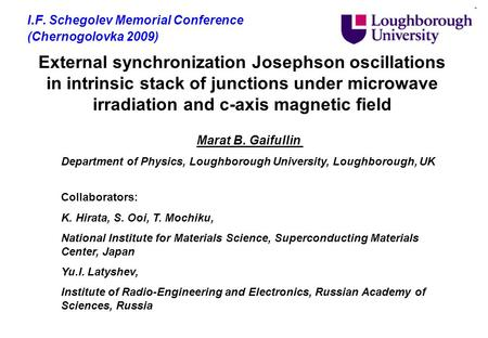 External synchronization Josephson oscillations in intrinsic stack of junctions under microwave irradiation and c-axis magnetic field I.F. Schegolev Memorial.