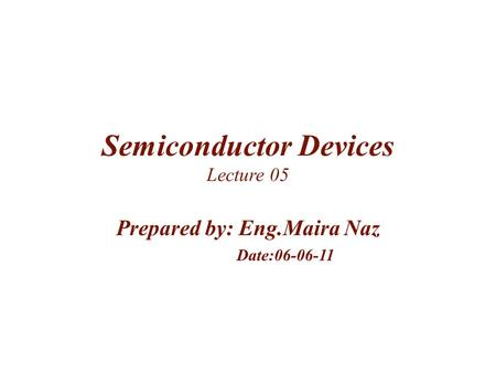 Semiconductor Devices Lecture 05