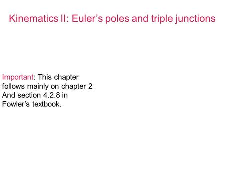Kinematics II: Euler's poles and triple junctions
