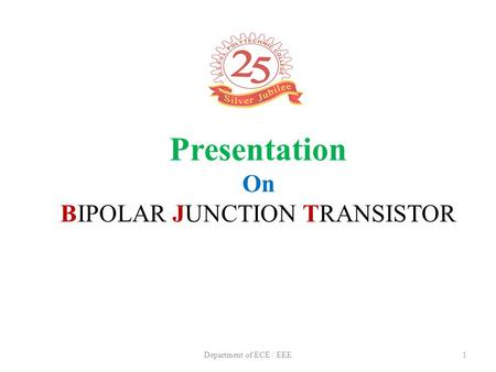 Presentation On BIPOLAR JUNCTION TRANSISTOR