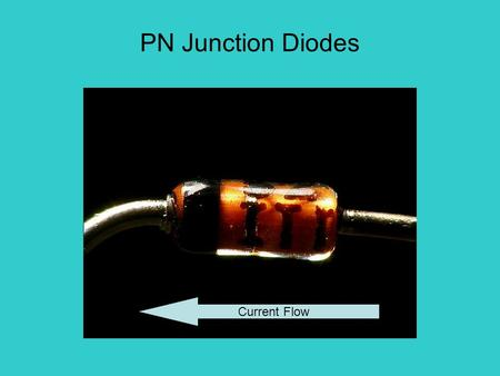 PN Junction Diodes Current Flow. Some Diodes Power RectifiersSurface mount diodes Small signal silicon diodes Miscellaneous diodes from the junk box.