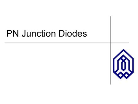 PN Junction Diodes.