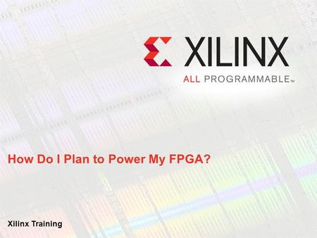 How Do I Plan to Power My FPGA?