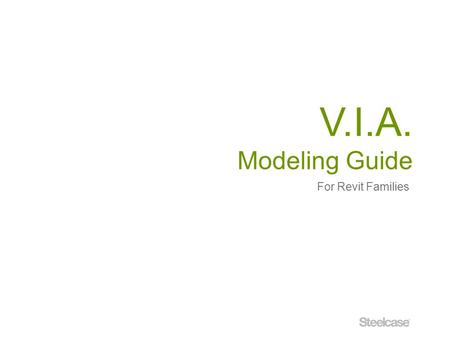V.I.A. Modeling Guide For Revit Families.