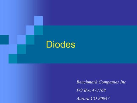 Diodes Benchmark Companies Inc PO Box 473768 Aurora CO 80047.