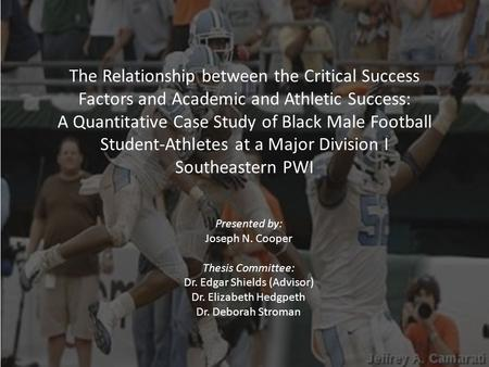 The Relationship between the Critical Success Factors and Academic and Athletic Success: A Quantitative Case Study of Black Male Football Student-Athletes.