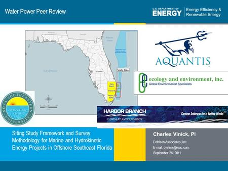 1 | Program Name or Ancillary Texteere.energy.gov Water Power Peer Review Siting Study Framework and Survey Methodology for Marine and Hydrokinetic Energy.