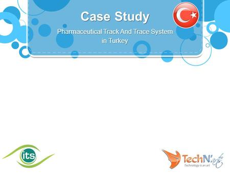 Pharmaceutical Track And Trace System in Turkey Case Study.