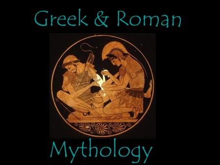 Greek & Roman Mythology. The Beginning The Purpose of Myths Entertaining stories with a serious purpose They were to explain the nature of the universe.