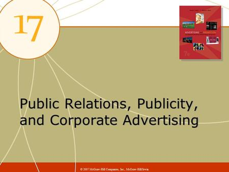 Public Relations, Publicity, and Corporate Advertising © 2007 McGraw-Hill Companies, Inc., McGraw-Hill/Irwin.