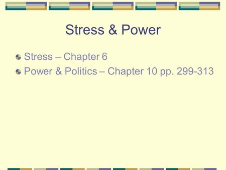 Stress & Power Stress – Chapter 6