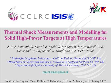 Thermal Shock Measurements and Modelling for Solid High-Power Targets at High Temperatures J. R. J. Bennett 1, G. Skoro 2, J. Back 3, S. Brooks 1, R. Brownsword.