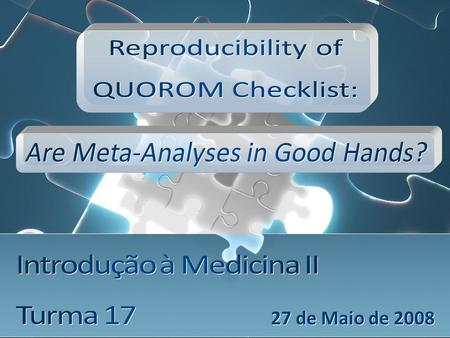 27 de Maio de 2008. A Meta-Analysis is a review in which bias has been reduced by the systematic identification, appraisal, synthesis and statistical.