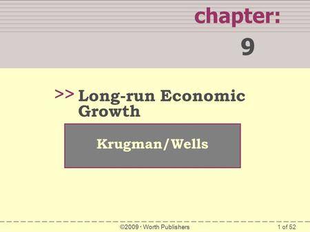 9 chapter: >> Long-run Economic Growth Krugman/Wells