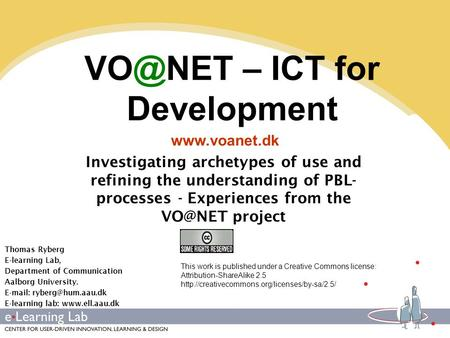 – ICT for Development Investigating archetypes of use and refining the understanding of PBL- processes - Experiences from the project