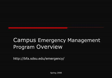 Spring 2008 Campus Emergency Management Program Overview