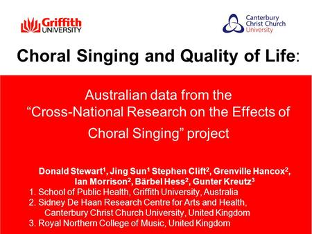 "Choral Singing and Quality of Life: Australian data from the ""Cross-National Research on the Effects of Choral Singing"" project Donald Stewart 1, Jing."