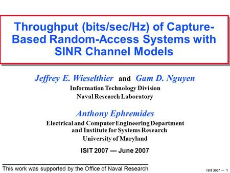 ISIT 2007 — 1 Throughput (bits/sec/Hz) of Capture- Based Random-Access Systems with SINR Channel Models ______________________________________________.