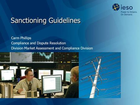Sanctioning Guidelines Carm Phillips Compliance and Dispute Resolution Division Market Assessment and Compliance Division.